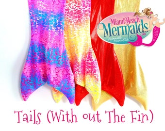 "Mermaid Tails (With Out The Fin) ""Tail Skins"" Made for Finis Monofins!"