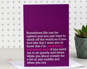 Completely And Utterly Here - Sympathy Card