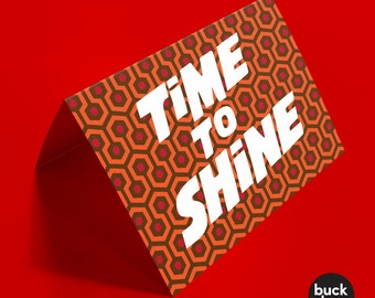 Time to Shine - Greeting Card inspired by The Shining
