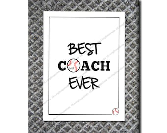 Best Coach Ever, Instant digital download, 2017 baseball coach gift, printable 8x10, suitable for signing by the team players