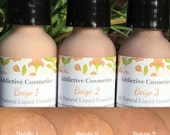 NEW FORMULA and Colors! Beige 1-3- All Natural Liquid Foundation- Vegan Friendly, Cruelty Free
