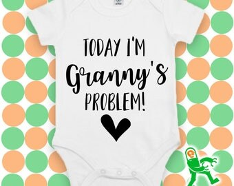 Today I'm Granny's Problem Custom Baby Grow, personalised baby gift, gift for grandparent
