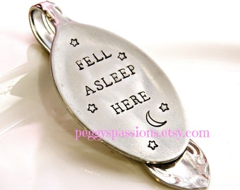 Fell asleep here. Hand stamped stainless steel spoon bookmark. Perfect gift for bookworms or to encourage more reading.