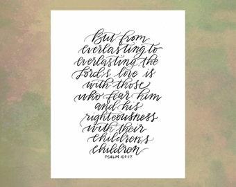 Psalm 103:17 - Calligraphy Verse Print, Calligraphy Bible Verse, Scripture, Psalms, Wall Verse, Fine Art Print, God's Promises, Children