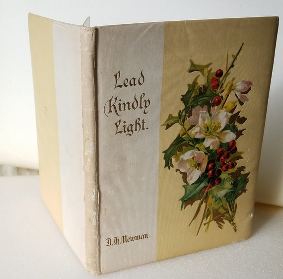 Victorian Gift Book, Lead Kindly Light by J. H. Newman. Catherine Klein Chromos Birds, Flowers, Angels.