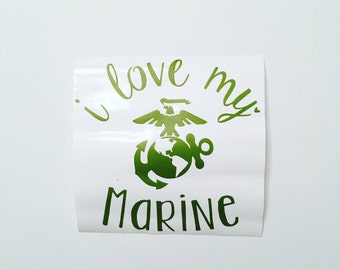 I Love My Marine | Veterans | Veterans Decal| USA Veterans | American Veterans | Marines | The Few The Proud | Marine Corps