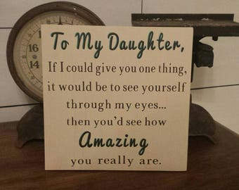 To My Daughter, If I could Give You One Thing, Daughter Gift, Wood Sign, Rustic Decor, Farmhouse, Farmhouse Decor, Gift Ideas, Daughter