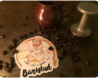 Baristud - by Decaffeinated Designs (4x4) Waterproof, Weatherproof and Durrable Vinyl Sticker