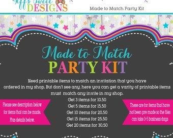 Made to Match Printable Birthday Party Kit - Baby Shower - Match any invitation in my shop. Please read below.