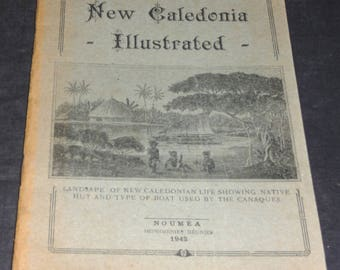New Caledonia Illustrated- 1942 Booklet  written to give understanding of country