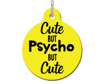 Dog Tag for Dogs, Cute Dog Tag, Cat ID Tags, Personalized Pet Gifts, Pet Tag, Pet Tags, Pet ID Tag, Cute Cat Tag, Cute But Psycho But Cute