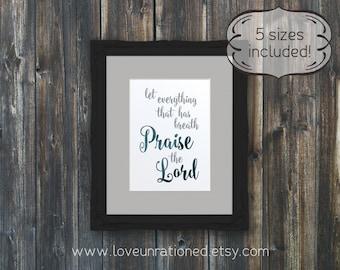 Bible verse print, Christian print, Praise the Lord, Psalm 150 6, church art, Christian gift, scripture print, scripture printable