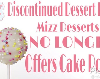 Mizz Desserts NO LONGER offers Cake Pops