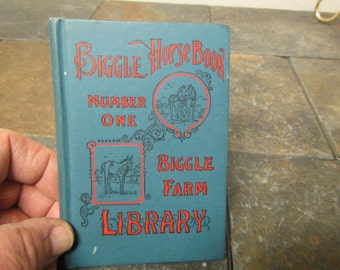 Antique BIGGLE HORSE BOOK Number one ,Biggle Farm Library by Jacob Biggle * 1907 printing of an 1894 book , eighth edition