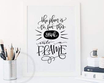 Hamilton quote - Hamilton art - Hamilton print - fan this spark into a flame - Hand lettered art