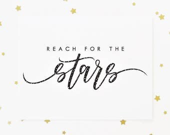 Reach For The Stars / Graduation, Congratulations, Encouragement Card / Hand Lettered / A2 / Blank Inside / Charitable Donation