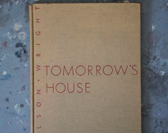 Tomorrow's House by George Nelson & Henry Wright - 1946