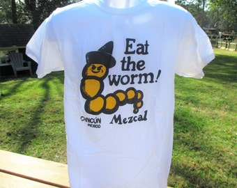 Eat the Worm! Cancun Mexico T shirt