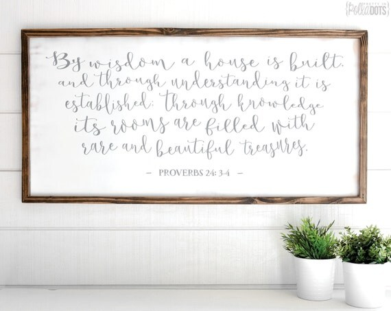 By Wisdom A House Is Built - FREE SHIPPING - White Wood Sign - Shabby Chic - 47x23