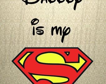 Daddy Is My Superman SVG file - Instant Download - Super Hero Cut File - Clipart - Cricut Explorer - Silhouette Cameo