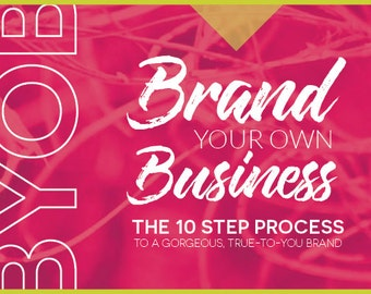 BYOB: Brand Your Own Business E-Course