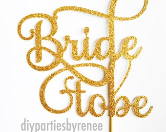 Bride To Be Cake Topper - Assorted Colours - Bridal Shower Cake Topper - Kitchen Tea Cake Topper - Getting Hitched - Wedding Cake Topper