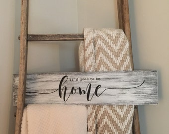 Rustic Wood Farmhouse  It's Good to be Home Sign