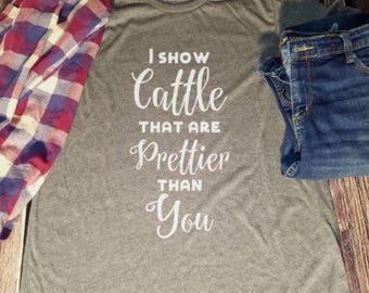 Show Cattle Shirt - Cow Shirt - Steer Shirt - Bull Shirt - FFA Shirt - Stockshow Shirt - Farm Clothing - Farm Wife - Farmer - Farm Girl