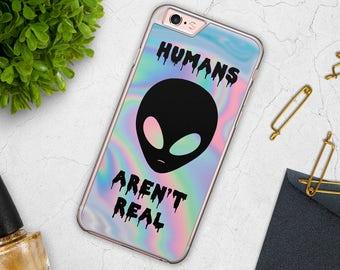 Humans Aren't Real Quote iPhone 6 Case Alien Emoji iPhone Case Holographic iPhone 6s Case iPhone 7 Case Phone case iPhone 5 Samsung Galaxy