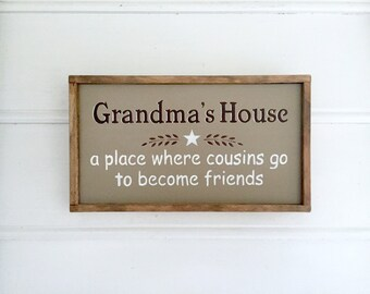 Grandma Gift. Grandma's House A Place Where Cousins Go To Become Friends