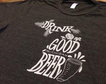 Drink Good MICHIGAN Beer T-shirt