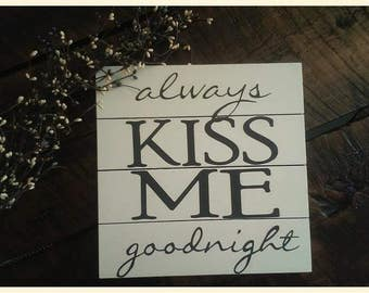 "Sign - ""always kiss me goodnight"""