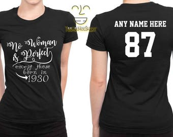1930 No Woman Is Perfect Except 87th Birthday Party Shirt, 87 years old shirt, limited edition 87 year old, 87th birthday party tee shirt
