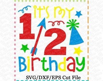 It's My 1/2 Birthday SVG Cutting File, half birthday svg, 1/2 birthday cutting file, half birthday cutting file, birthday svg