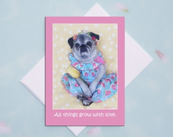 Grow with Love 5x7 Pug Easter Card by Pugs and Kisses