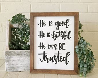 He is good, He is faithful, He can be trusted 11x14 rustic wood sign // distressed wood sign // Christian home Decor