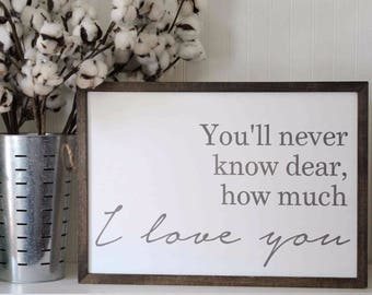You Are My Sunshine Sign, I Love You Wood Sign, Farmhouse Love Sign, Children's Song Sign, Quote Sign, You'll Never Know How Much I Love You