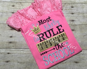 Most-Likely-to-rule-the-school-embroidered-shirt