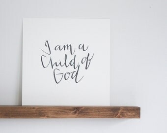 I am a Child of God  |  Water Color Print  |  Calligraphy