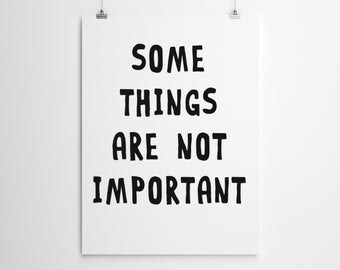 Some Things Are Not Important Print
