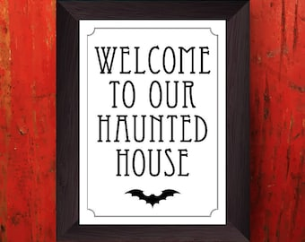Printable Welcome to Our Haunted House, Wall Art Print, Instant Download