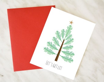 Let's Get Lit / Holiday Card / Funny Christmas Tree Card / Funny Holiday Card