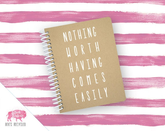Spiral Notebook | Spiral Journal | Notepad | 100% Recycled | Nothing comes easily | BB078SM