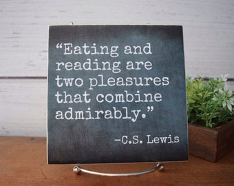Eating and Reading are two Pleasures.CS Lewis Quote..Kitchen sign.Farmhouse. Perfect gift for reader,book lover,bibliophile