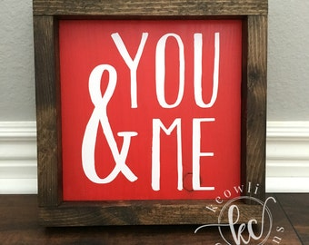 Framed You & Me Wood Sign, MADE TO ORDER, Valentine's Day, 8.75x8.75