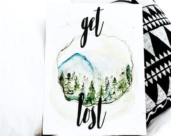 Get Lost, Nature, Forest, Trees, PNW, Home decor, Painting, Watercolor, Calligraphy, Print