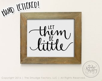 Let Them Be Little Printable File, Children Hand Lettered Wall Art, Printable DIY Wall Art for Mom, Mother Graphic Overlay, Baby Vinyl Decal