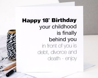 Funny 18th Birthday Card; 'Childhood Is Behind You'; 18th Birthday Card For Him; GC134
