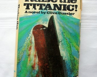 Raise the Titanic by Clive Cussler, first edition book, vintage Clive Cussler,