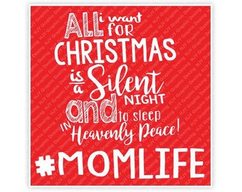 All I want for Christmas, Silent Night, Sleep in Heavenly Peace, Mom Life, Illustration TShirt Design, Cut File, svg, pdf, eps, png,dxf